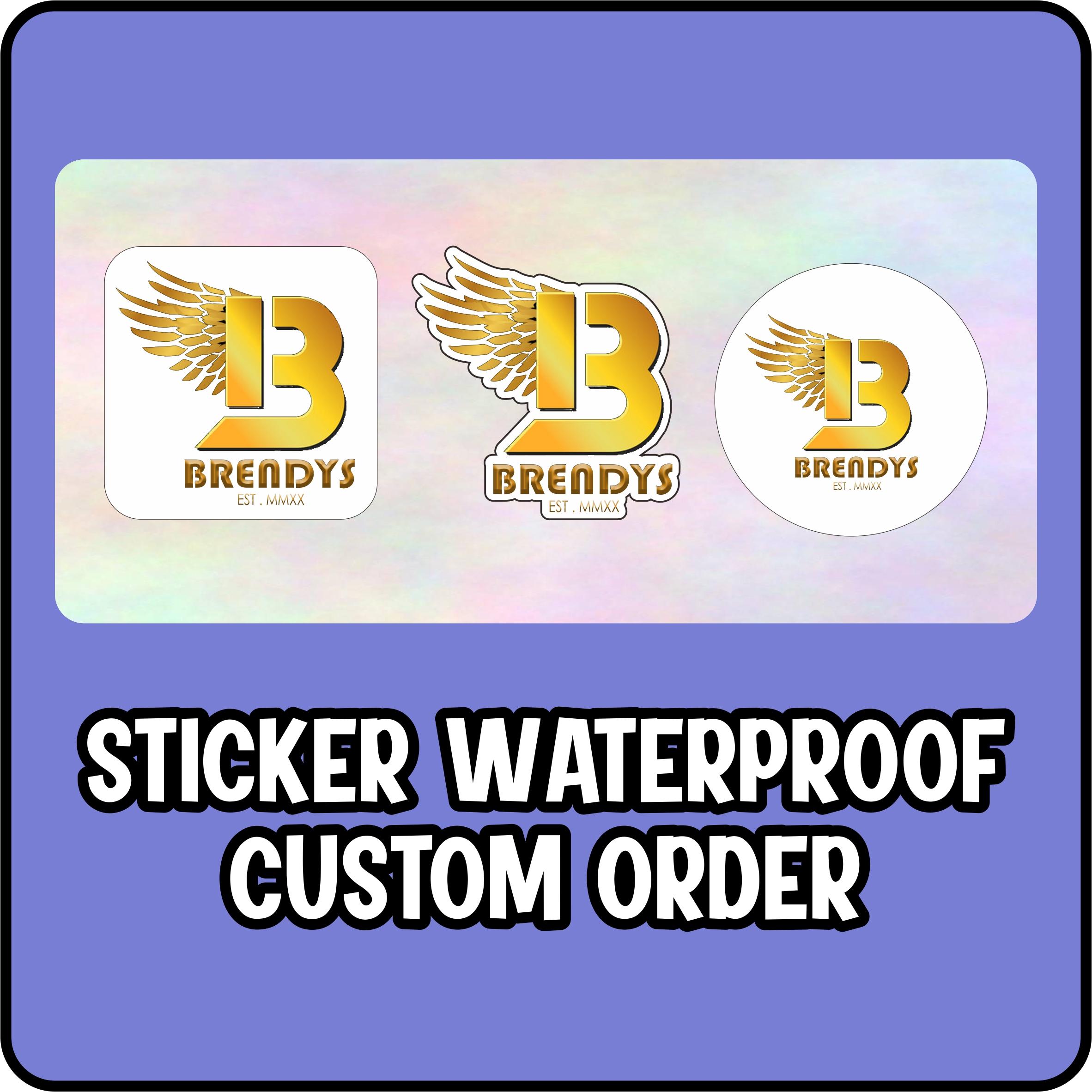 Sticker Waterproof Custom Order